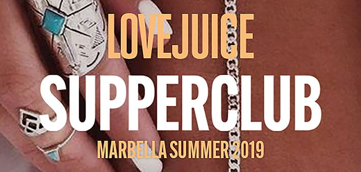 Lovejuice Supperclub 2019 Marbella